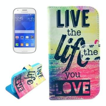 Samsung Galaxy Ace Style LTE / G357 horizontaal Live The Life You Love patroon PU leren Flip Hoesje met houder en opbergruimte voor pinpassen & geld